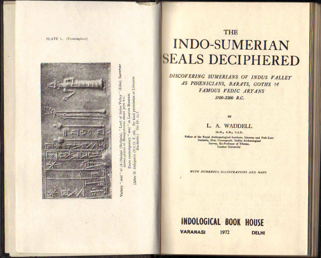 Image for The Indo-Sumerian Seals Deciphered: Discovering Sumerians of Indus Valley as Phoenicians, Barats, Goths & Famous Vedic Aryans 3100-2300 B.C.