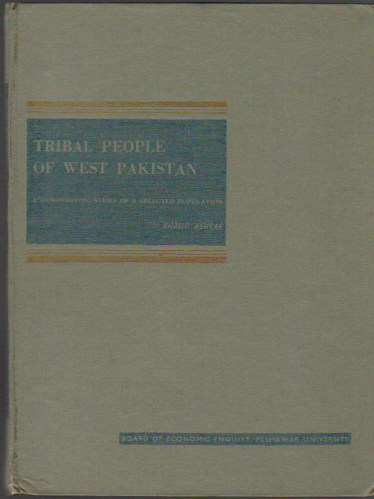 Image for Tribal People of West Pakistan; a Demographic Study of a Selected Population; Publication No. 9; Tribal Areas Studies-1