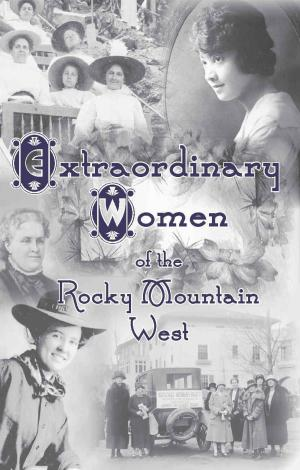 Image for Extraordinary Women of the Rocky Mountain West