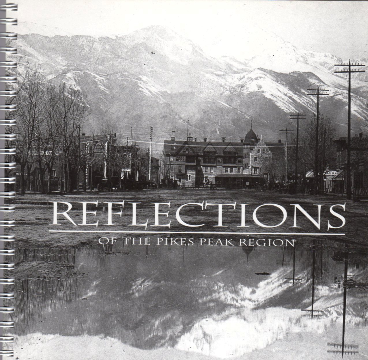 Image for Reflections of the Pikes Peak Region: A Perpetual Calendar with Photos From Special Collections Pikes Peak Library District Colorado Springs, Colorado