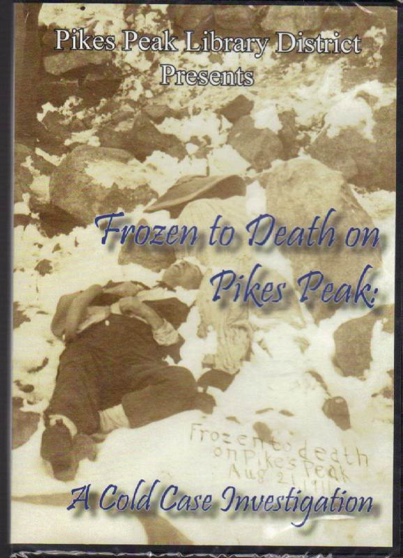 Image for Frozen To Death On Pikes Peak: A Cold Case Investigation  [DVD]