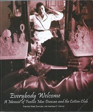 Image for Everybody Welcome: A Memoir Of Fannie Mae Duncan and the Cotton Club