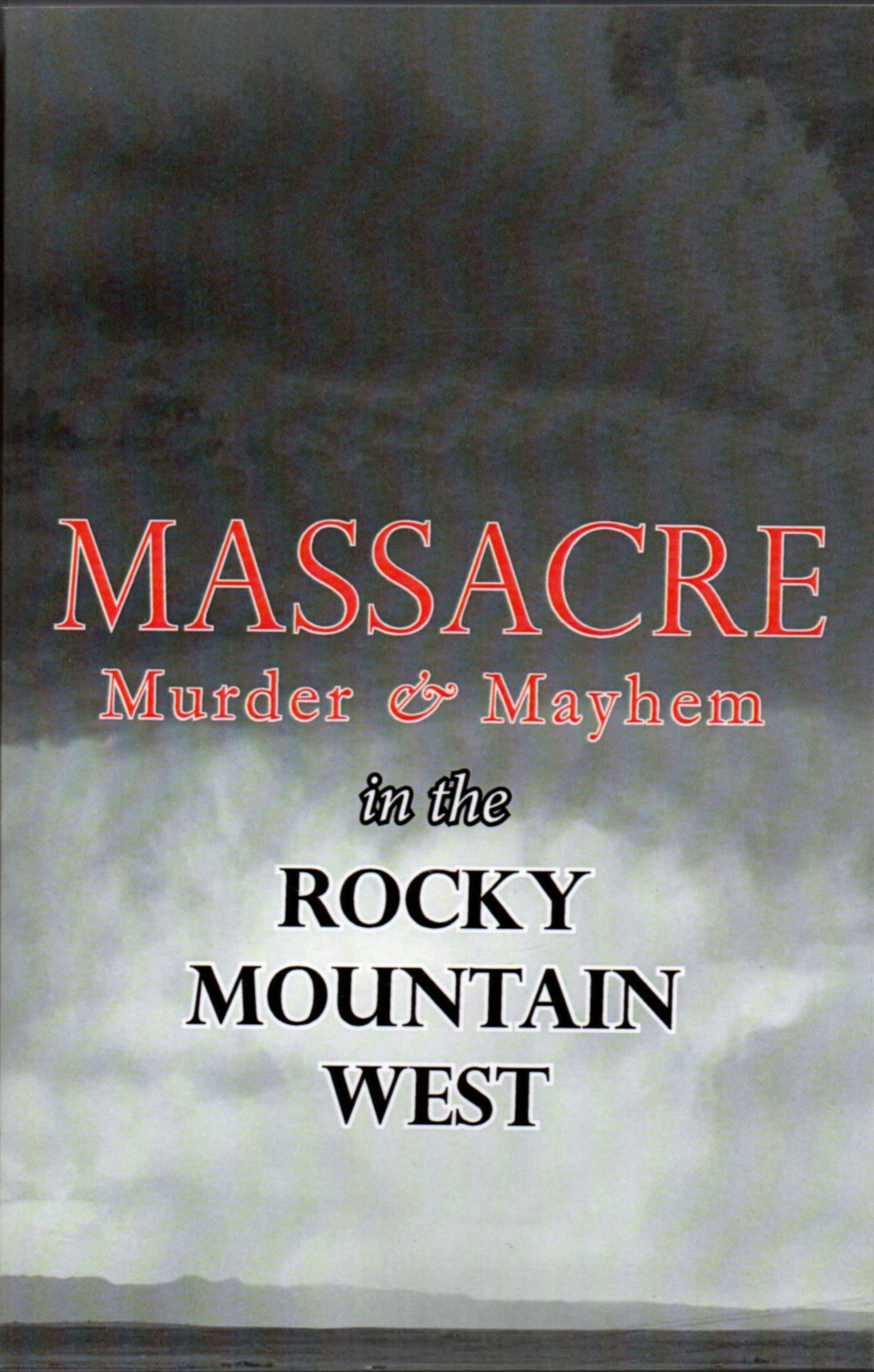 Image for Massacre, Murder & Mayhem in the Pikes Peak Region