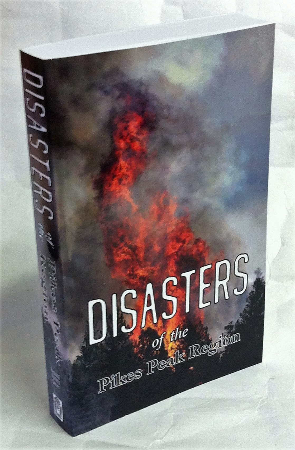 Image for Disasters of the Pikes Peak Region (Pikes Peak Library District Regional History Series)