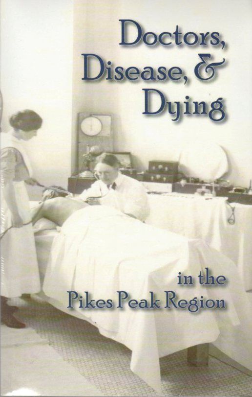 Image for Doctors, Disease & Dying in the Pikes Peak Region