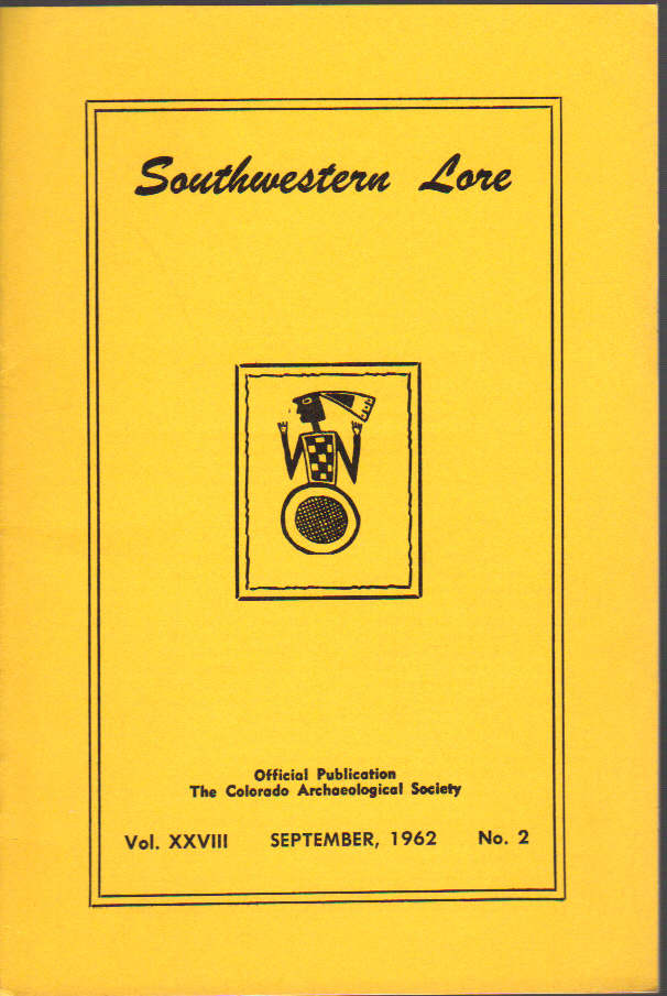 Image for Southwestern Lore: Official Publication The Colorado Archaeological Society Volume 28,  September, 1962, No. 2
