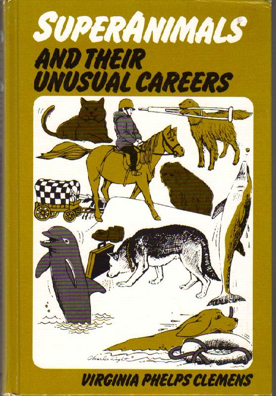 Image for Super Animals and Their Unusual Careers