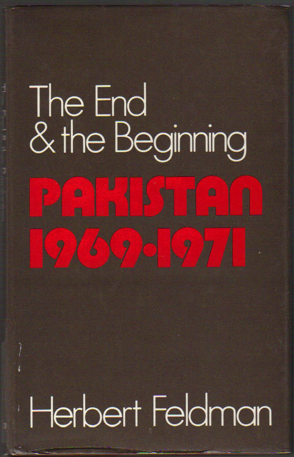 Image for The End and the Beginning: Pakistan 1969-1971