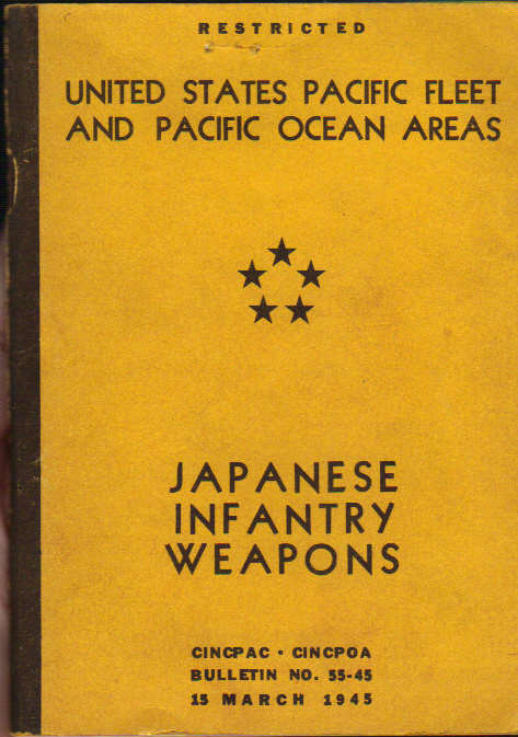 Image for (Restricted) United States Pacific Fleet and Pacific Ocean Areas; Japanese Infantry Weapons; Bulletin No. 55-45, 15 March 1945
