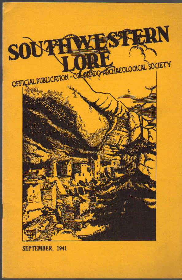 Image for Southwestern Lore: Official Publication The Colorado Archaeological Society Volume 7,  September, 1941, No. 2
