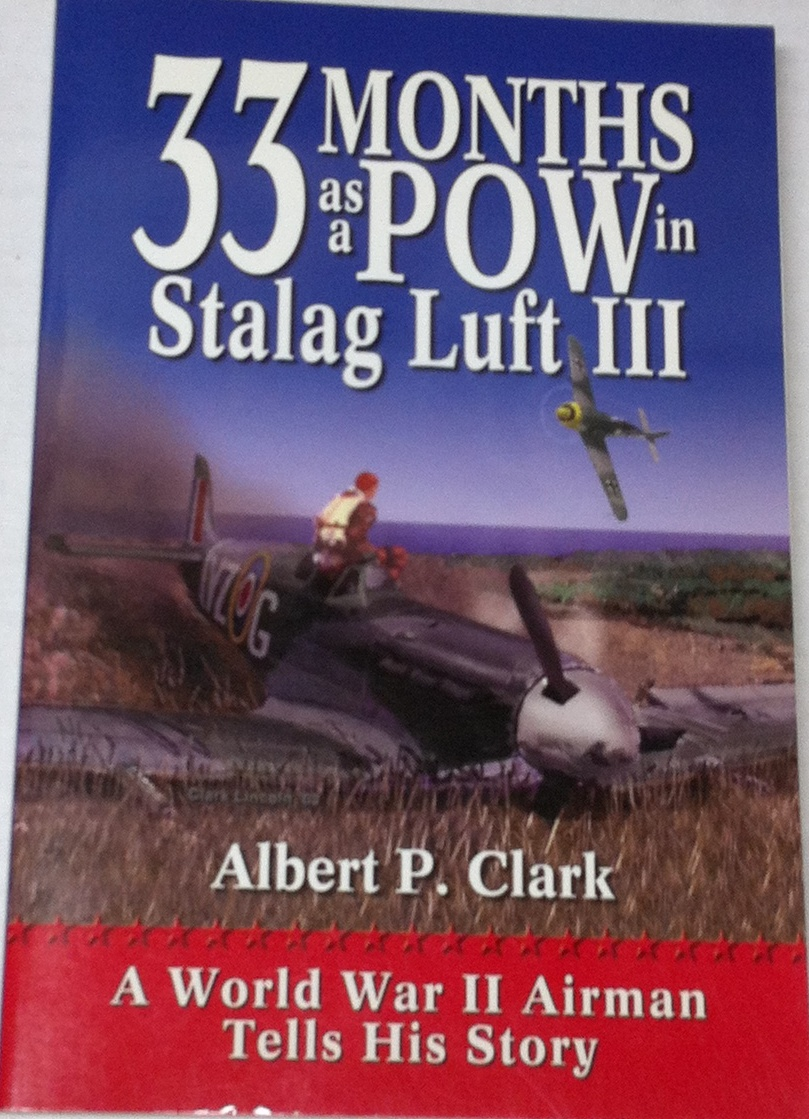Image for 33 Months as a POW in Stalag Luft III: A World War II Airman Tells His Story
