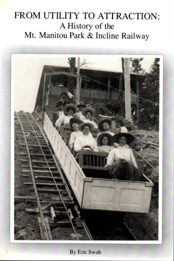Image for From Utility to Attraction: a History of the Mt. Manitou Park & Incline Railway