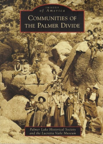 Image for Images of America: Communities of the Palmer Divide