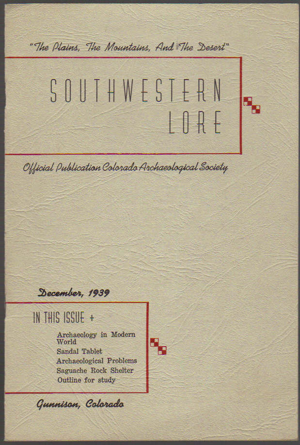 Image for Southwestern Lore: Official Publication The Colorado Archaeological Society Volume 5,  December, 1939, No. 3