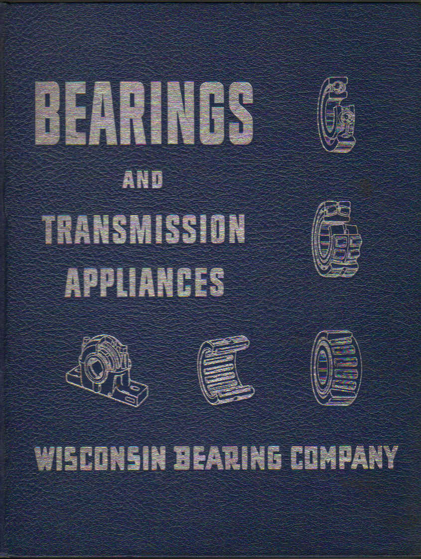 Image for Wisconsin Bearing Company: Bearings and Transmission Appliances: Catalog 75, Vol. I