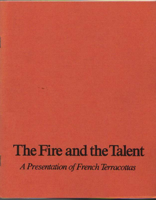 Image for The Fire and the Talent: A Presentation of French Terracottas: A Special Exhibition in the Velez-Blanco Patio