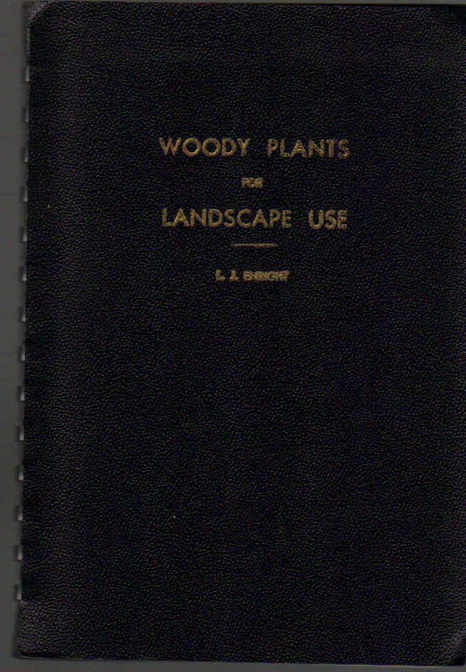 Image for Woody Plants for Landscape Use in the Northeastern United States; A Guide to the Selection of Ornamental Tress, Shrubs and Vines on the Basis of Appearance and Growth Habits